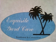EXQUISITE YARD CARE     YUBA CITY,  MARYSVILLE, SUTTER, GRIDLEY